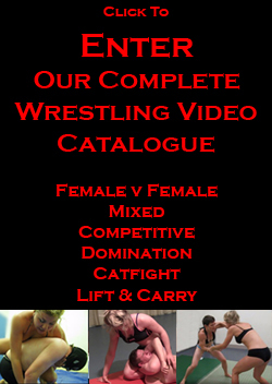 Wrestling Video Store: Female v Female, Mixed, Bondage Wrestling, Competitive, Domination, Catball Fight